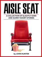 Aisle Seat, a Collection of Slightly Dark and Quirky Short Stories