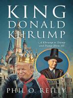 King Donald Khrump A Khrump to Trump and Dump Them All