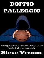 Doppio palleggio - Non guarderete mai più una palla da basket allo stesso modo