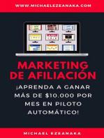 Marketing de afiliación. ¡Aprenda a ganar más de $10.000 por mes en piloto automático!