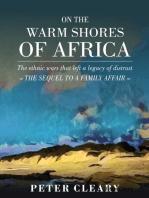 On the Warm Shores of Africa - The Ethnic Wars That Left a Legacy of Distrust - The Sequel to A Family Affair