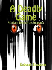 A Deadly Game - Modern Romantic Suspense