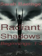 Radiant Shadows