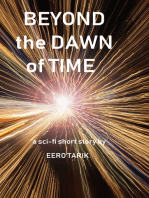 Beyond the Dawn of Time