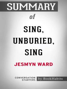 Summary of Sing, Unburied, Sing by Jesmyn Ward   Conversation Starters