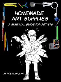 Homemade Art Supplies, A Survival Guide For Artists