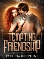 Tempting Friendship