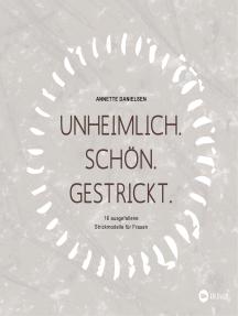 Unheimlich. Schön. Gestrickt. by Annette Danielsen Book Read Online