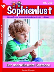 Sophienlust 259 – Familienroman: Der unerwünschte Stiefsohn