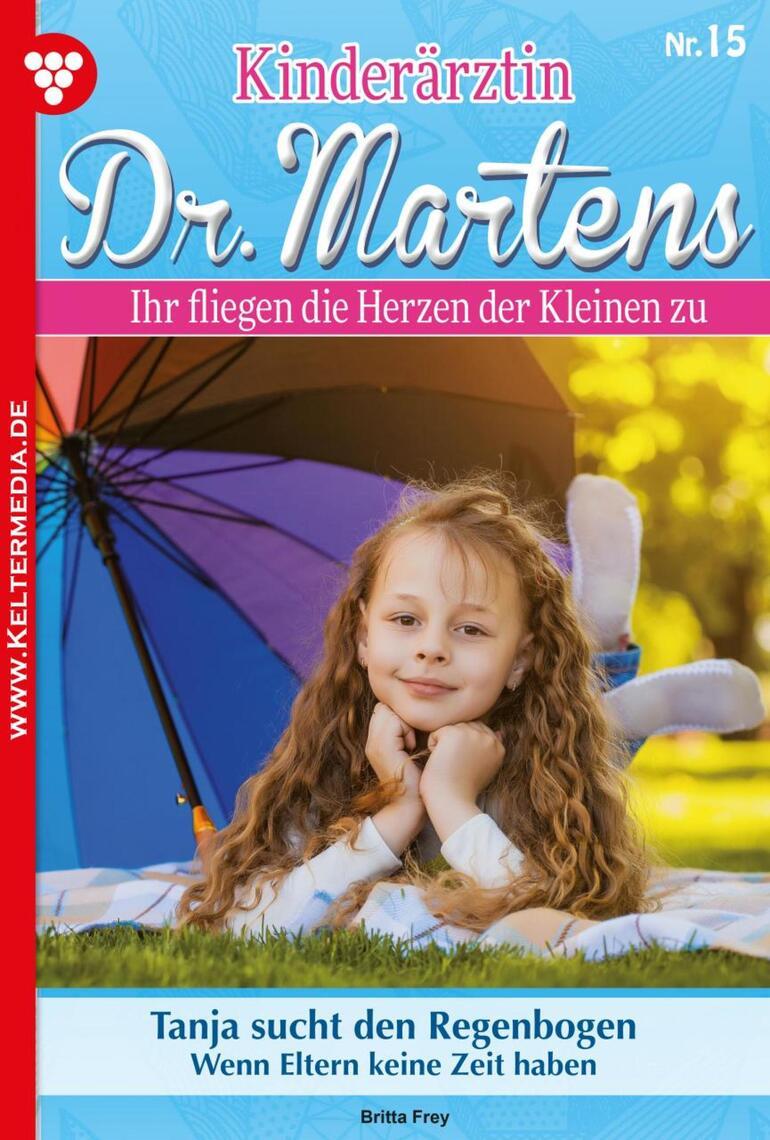 Kinderärztin Dr. Martens 15 – Arztroman by Britta Frey Book Read Online