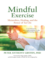 Mindful Exercise: Metarobics, Healing, and the Power of Tai Chi