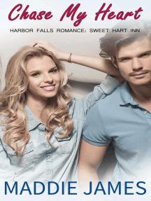 Chase My Heart: A Harbor Falls Romance, #11