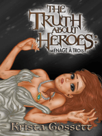 The Truth about Heroes: Menage a Trois