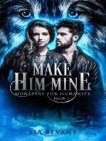 Make Him Mine
