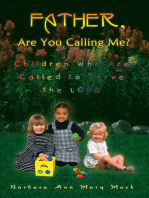 Father, Are You Calling Me?