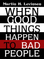 When Good Things Happen to Bad People