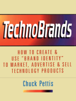 """Technobrands: How to Create & Use """"Brand Identity"""" to Market, Advertise & Sell Technology Products"""