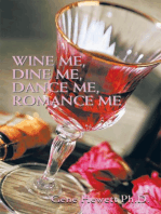 Wine Me, Dine Me, Dance Me, Romance Me