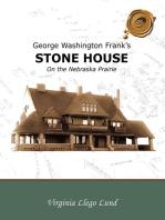 George Washington Frank'S Stone House on the Nebraska Prairie