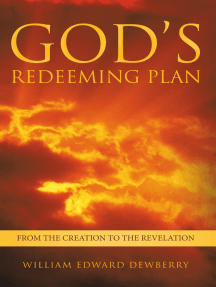 God'S Redeeming Plan: From the Creation to the Revelation