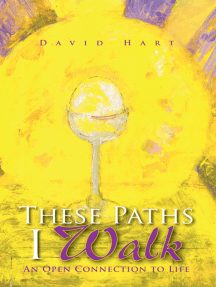 These Paths I Walk: An Open Connection to Life