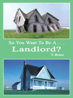 So You Want to Be a . . .Landlord?