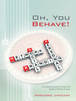 Oh, You Behave!: Social Media Etiquette for Career and Business Branding Success