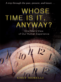 Whose Time Is It, Anyway?: One Man's View of Our Human Experience