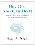 Hey Girl, You Can Do It