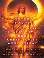 What Did Jesus Really Say-How Christianity Went Astray