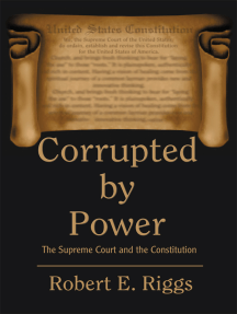 Corrupted by Power: The Supreme Court and the Constitution