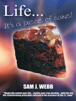 Life... It's a Piece of Cake!