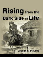 Rising from the Dark Side of Life