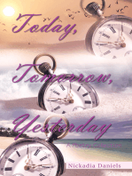 Today, Tomorrow, Yesterday
