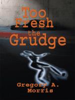 Too Fresh the Grudge