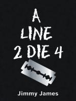 A Line 2 Die 4