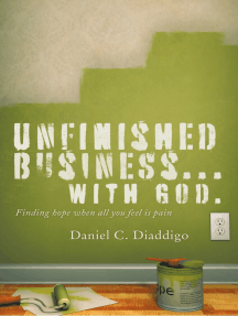 Unfinished Business… with God: Finding Hope When All You See Is Pain