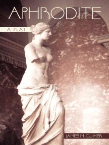 Aphrodite: A Play