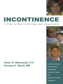 Incontinence a Time to Heal with Yoga and Acupressure: A Six Week Exercise Program for People with Simple Stress Urinary Incontinence