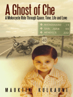 A Ghost of Che: A Motorcycle Ride Through Space, Time, Life and Love