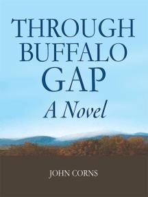 Through Buffalo Gap: A Novel