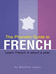 The Phonetic Guide to French: Learn French in About a Year