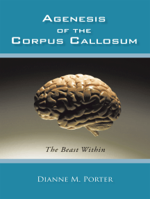Agenesis of the Corpus Callosum: The Beast Within