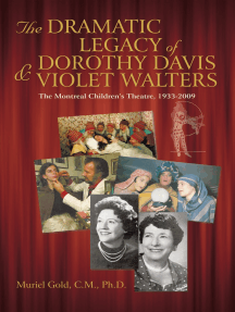 The Dramatic Legacy of Dorothy Davis and Violet Walters: The Montreal Children's Theatre, 1933-2009