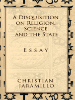 A Disquisition on Religion, Science and the State: Essay