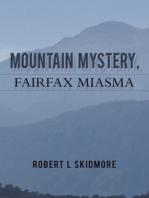 Mountain Mystery, Fairfax Miasma