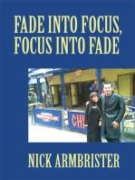 Fade into Focus, Focus into Fade