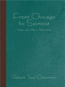 From Chicago to Spinoza: Poems and a Play in Three Acts