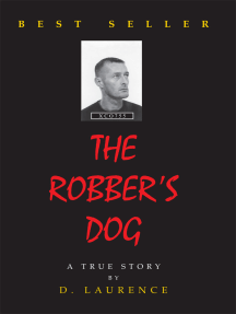 The Robber's Dog: A True Story