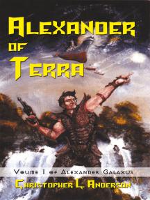 Alexander of Terra: Voume 1 of Alexander Galaxus